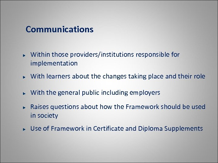 Communications Within those providers/institutions responsible for implementation With learners about the changes taking place