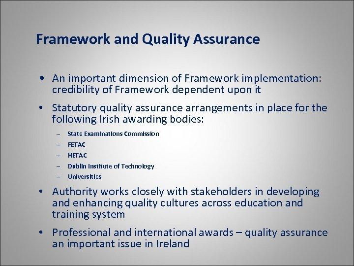 Framework and Quality Assurance • An important dimension of Framework implementation: credibility of Framework