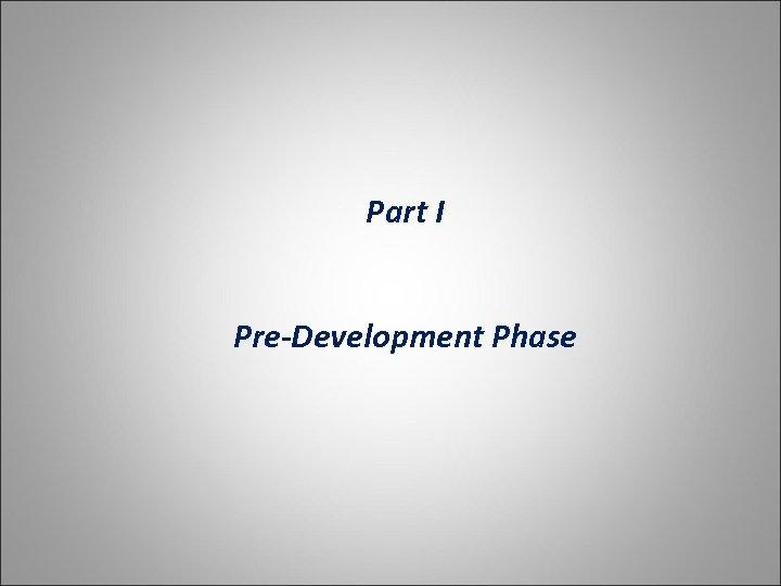 Part I Pre-Development Phase