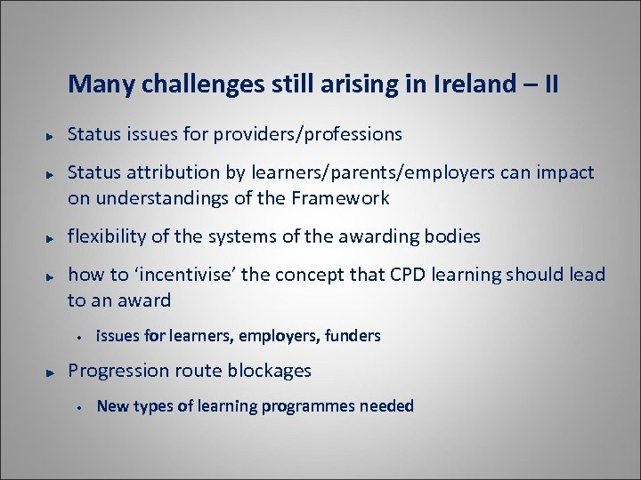 Many challenges still arising in Ireland – II Status issues for providers/professions Status attribution