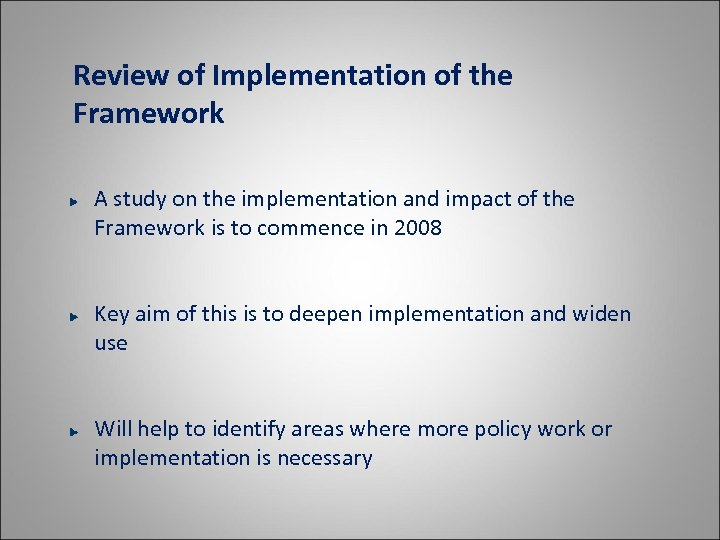 Review of Implementation of the Framework A study on the implementation and impact of