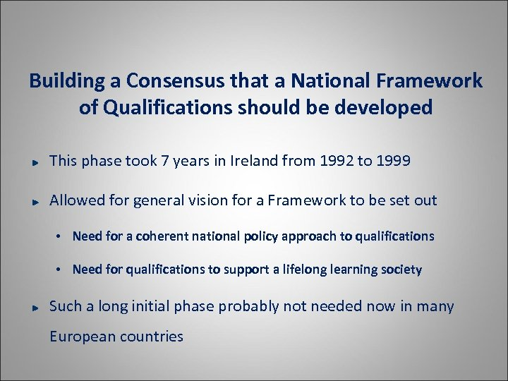 Building a Consensus that a National Framework of Qualifications should be developed This phase