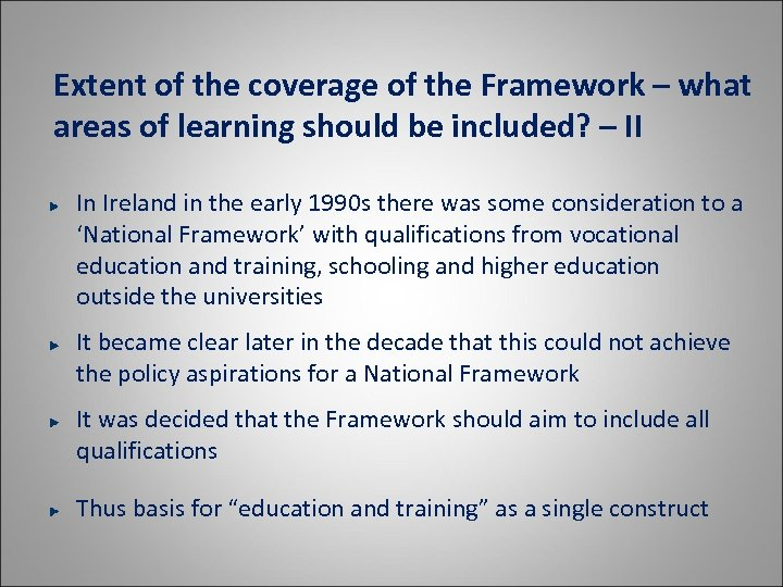 Extent of the coverage of the Framework – what areas of learning should be