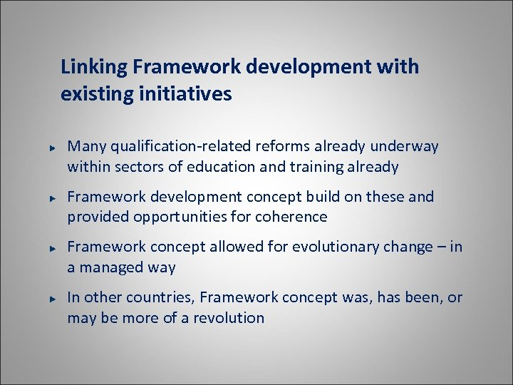 Linking Framework development with existing initiatives Many qualification-related reforms already underway within sectors of
