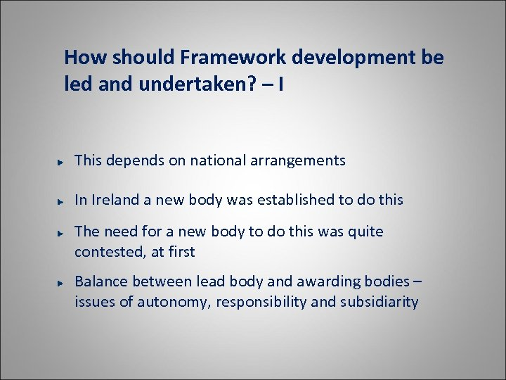 How should Framework development be led and undertaken? – I This depends on national