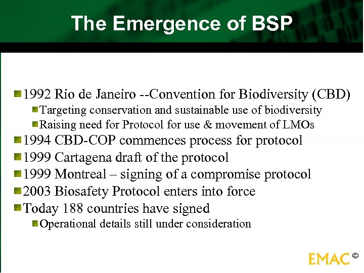 The Emergence of BSP 1992 Rio de Janeiro --Convention for Biodiversity (CBD) Targeting conservation