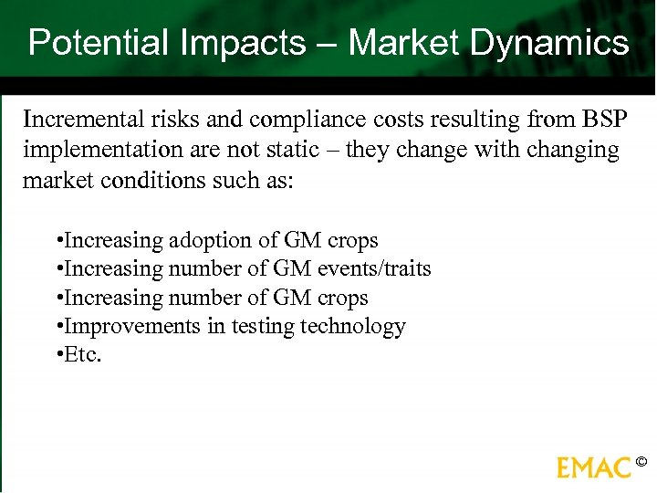 Potential Impacts – Market Dynamics Incremental risks and compliance costs resulting from BSP implementation