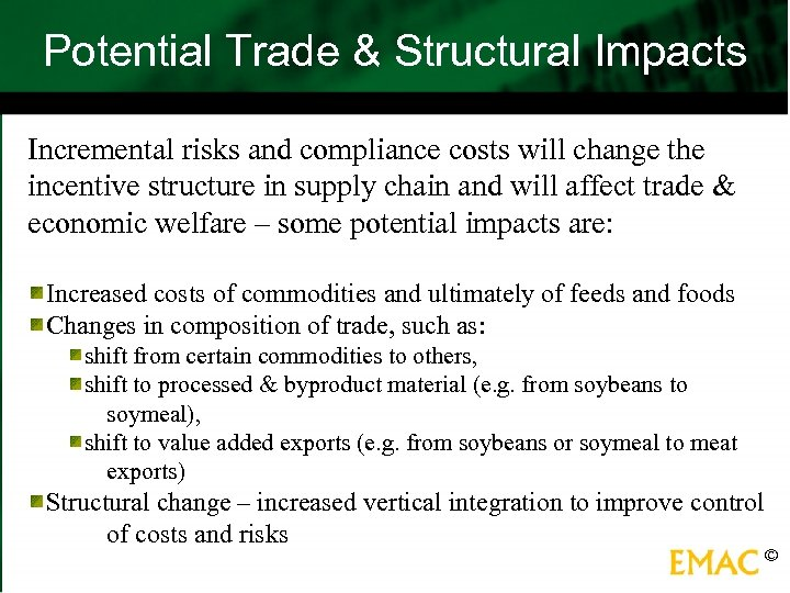 Potential Trade & Structural Impacts Incremental risks and compliance costs will change the incentive