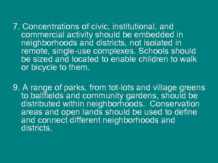 7. Concentrations of civic, institutional, and commercial activity should be embedded in neighborhoods and