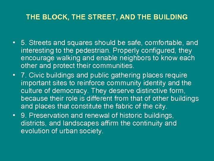THE BLOCK, THE STREET, AND THE BUILDING • 5. Streets and squares should be