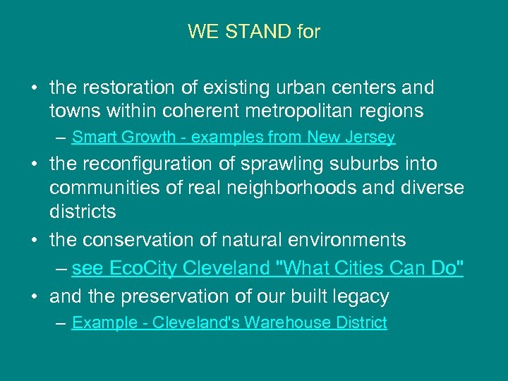 WE STAND for • the restoration of existing urban centers and towns within coherent