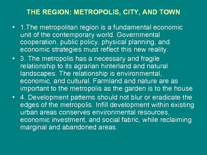 THE REGION: METROPOLIS, CITY, AND TOWN • 1. The metropolitan region is a fundamental