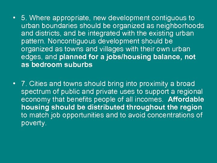 • 5. Where appropriate, new development contiguous to urban boundaries should be organized