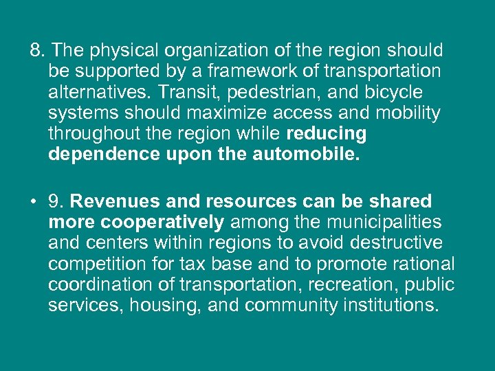 8. The physical organization of the region should be supported by a framework of