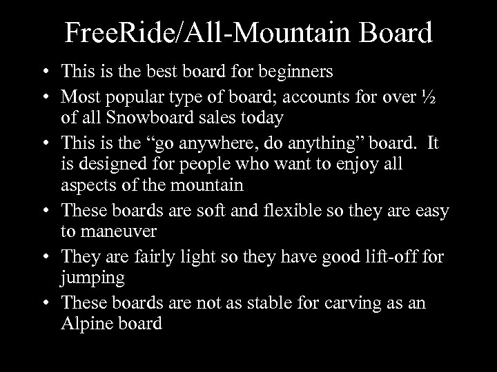 Free. Ride/All-Mountain Board • This is the best board for beginners • Most popular