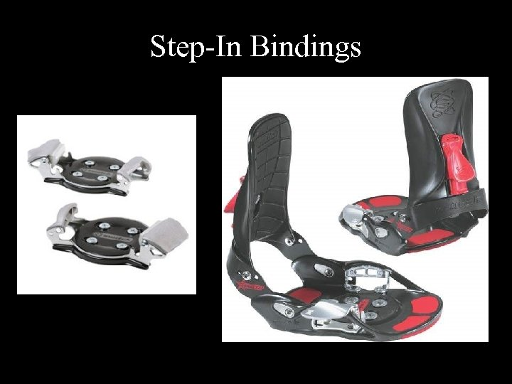 Step-In Bindings
