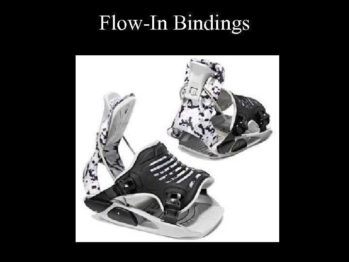 Flow-In Bindings