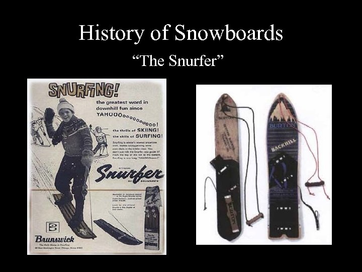 "History of Snowboards ""The Snurfer"""