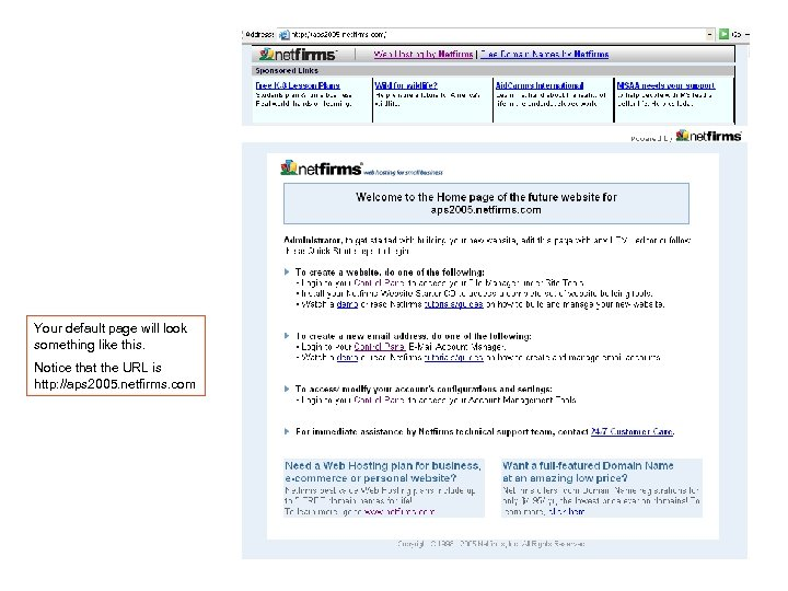 Your default page will look something like this. Notice that the URL is http: