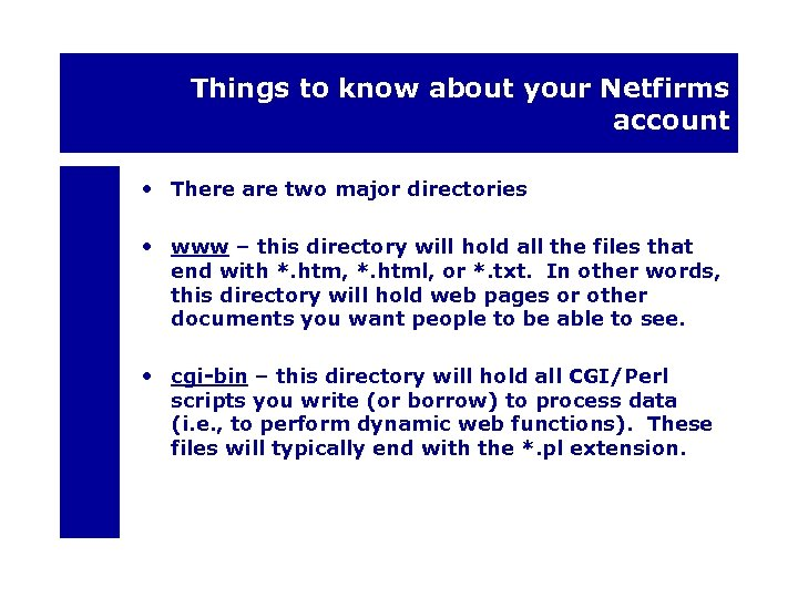 Things to know about your Netfirms account • There are two major directories •