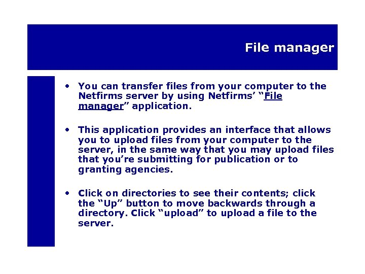 File manager • You can transfer files from your computer to the Netfirms server