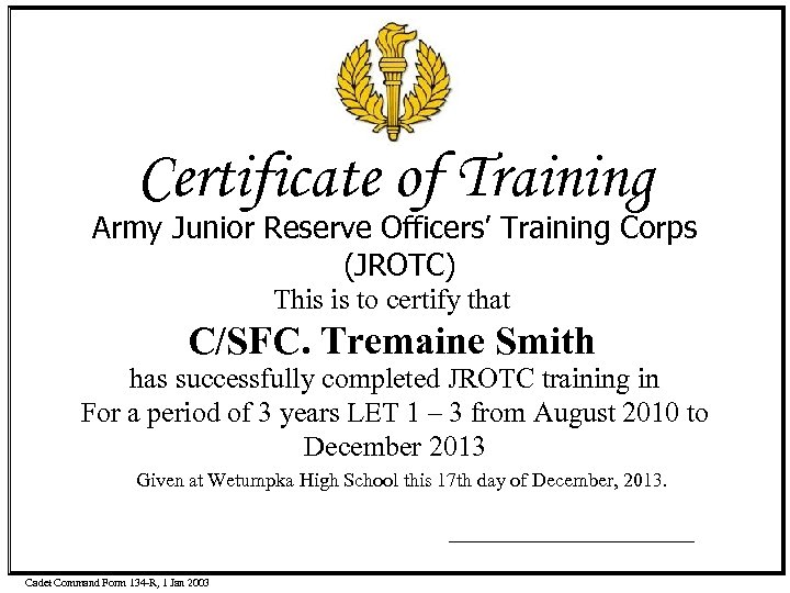 Certificate of Training Army Junior Reserve Officers' Training Corps (JROTC) This is to certify