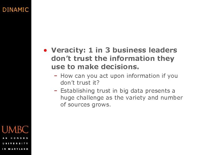DINAMIC • Veracity: 1 in 3 business leaders don't trust the information they use