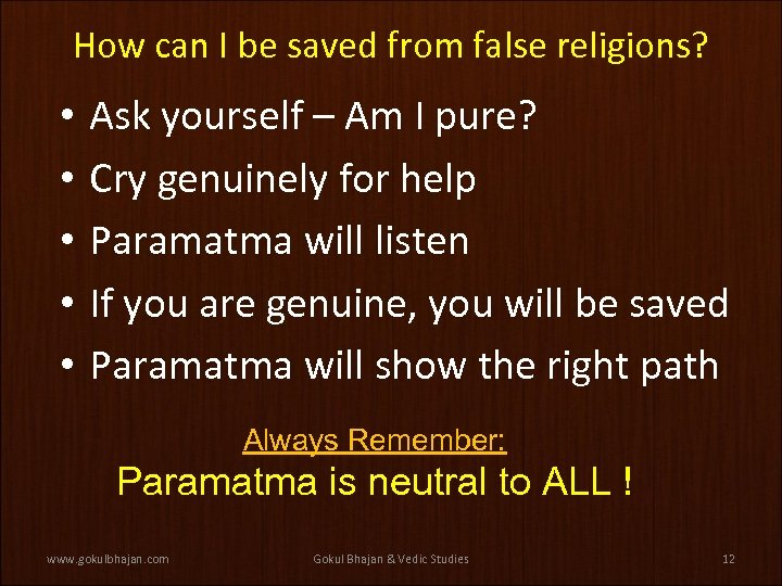 How can I be saved from false religions? • • • Ask yourself –