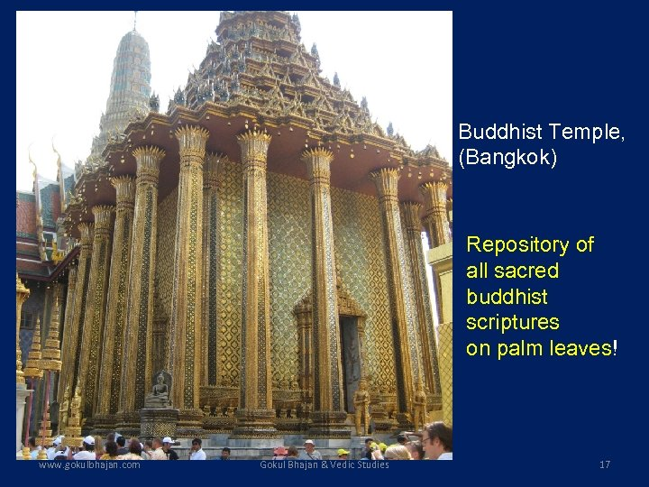 Buddhist Temple, (Bangkok) Repository of all sacred buddhist scriptures on palm leaves! www. gokulbhajan.