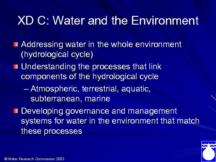 XD C: Water and the Environment Addressing water in the whole environment (hydrological cycle)
