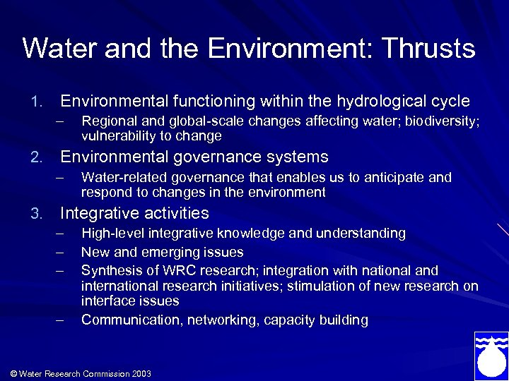 Water and the Environment: Thrusts 1. Environmental functioning within the hydrological cycle – 2.