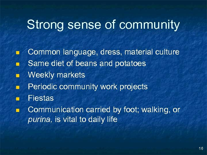Strong sense of community n n n Common language, dress, material culture Same diet