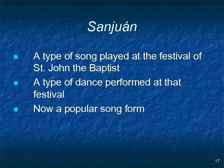 Sanjuán n A type of song played at the festival of St. John the