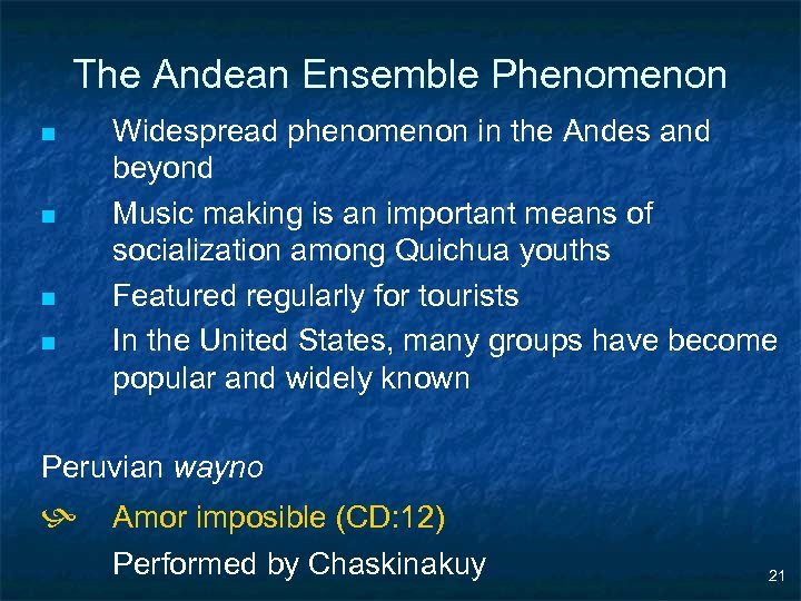 The Andean Ensemble Phenomenon n n Widespread phenomenon in the Andes and beyond Music