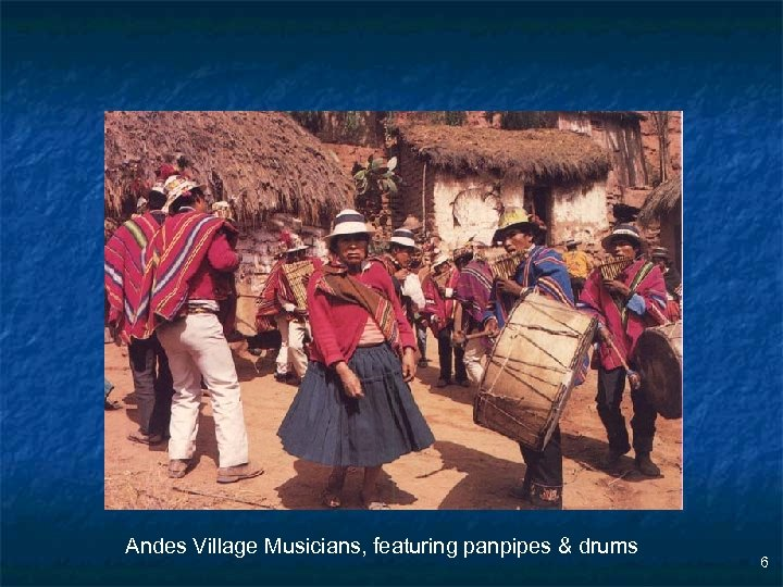 Andes Village Musicians, featuring panpipes & drums 6