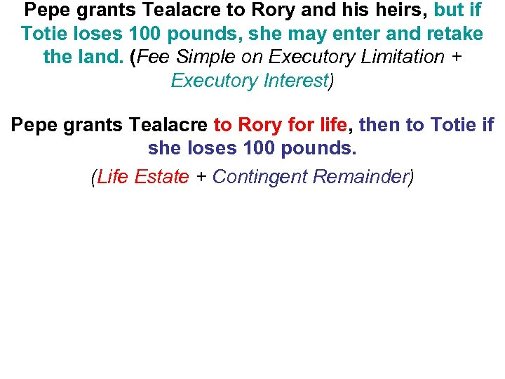 Pepe grants Tealacre to Rory and his heirs, but if Totie loses 100 pounds,