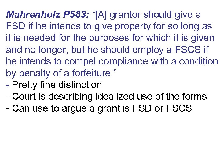 "Mahrenholz P 583: ""[A] grantor should give a FSD if he intends to give"
