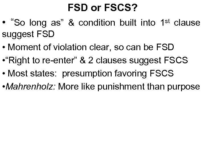 "FSD or FSCS? • ""So long as"" & condition built into 1 st clause"