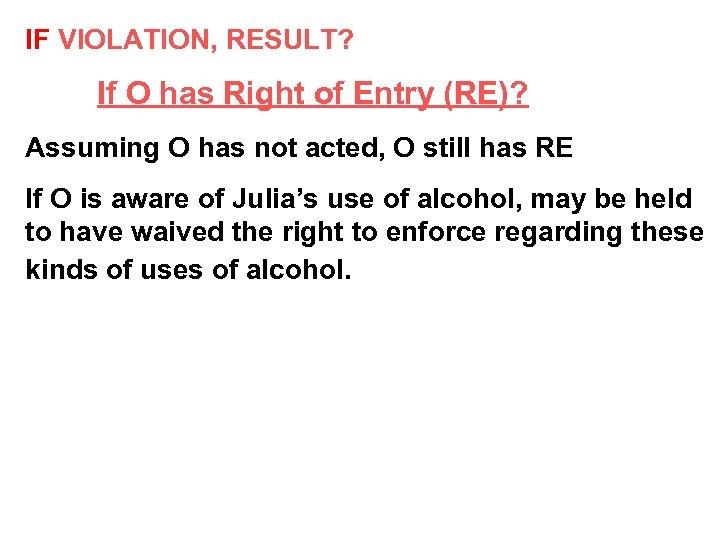 IF VIOLATION, RESULT? If O has Right of Entry (RE)? Assuming O has not
