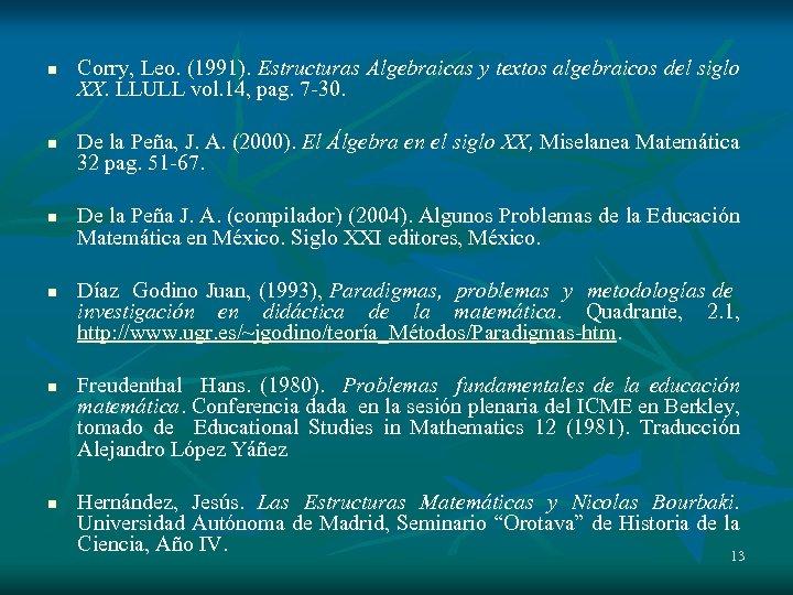 n n n Corry, Leo. (1991). Estructuras Algebraicas y textos algebraicos del siglo XX.