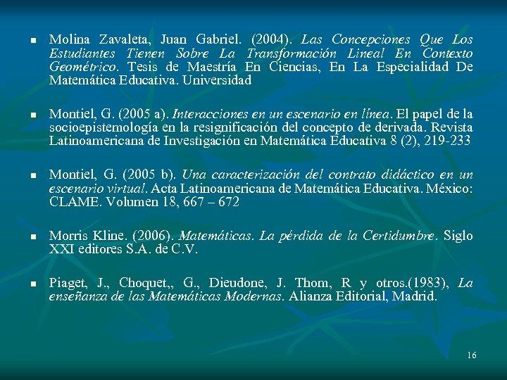 n n n Molina Zavaleta, Juan Gabriel. (2004). Las Concepciones Que Los Estudiantes Tienen