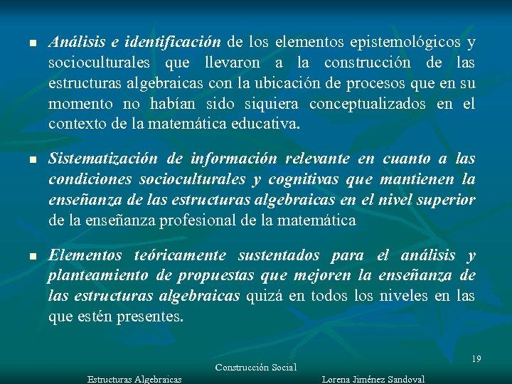 n n n Análisis e identificación de los elementos epistemológicos y socioculturales que llevaron