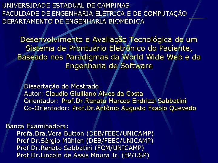UNIVERSIDADE ESTADUAL DE CAMPINAS FACULDADE DE ENGENHARIA ELÉTRICA E DE COMPUTAÇÃO DEPARTAMENTO DE ENGENHARIA