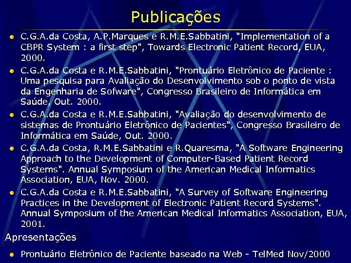 Publicações l l l C. G. A. da Costa, A. P. Marques e R.