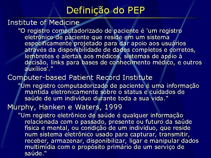 Definição do PEP Institute of Medicine
