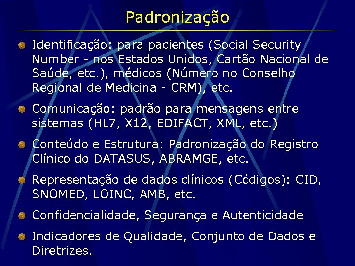 Padronização Identificação: para pacientes (Social Security Number - nos Estados Unidos, Cartão Nacional de