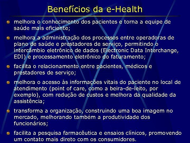 Benefícios da e-Health melhora o conhecimento dos pacientes e torna a equipe de saúde