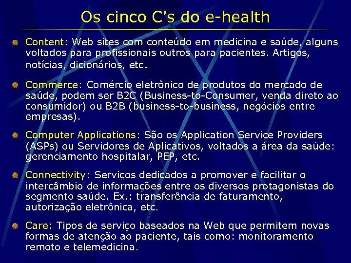 Os cinco C's do e-health Content: Web sites com conteúdo em medicina e saúde,