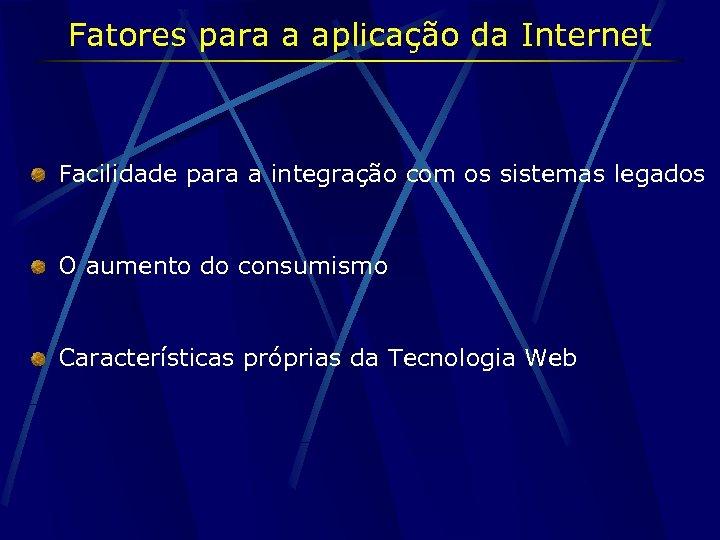 Fatores para a aplicação da Internet Facilidade para a integração com os sistemas legados