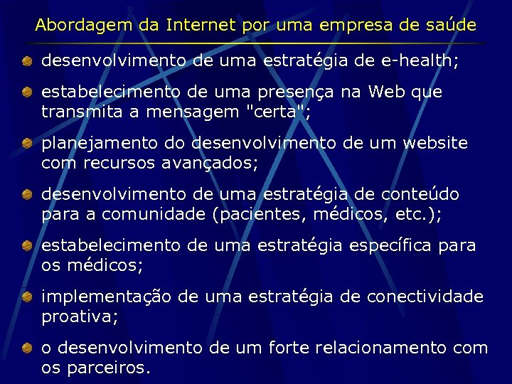 Abordagem da Internet por uma empresa de saúde desenvolvimento de uma estratégia de e-health;